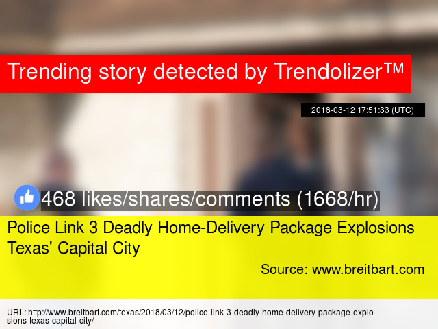 Police Link 3 Deadly Home-Delivery Package Explosions Texas'